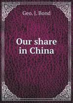 Our Share in China