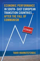 Economic Performance in South- East European Transition Countries After the Fall of Communism