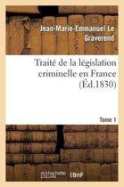 Trait de la L gislation Criminelle En France. Tome 1