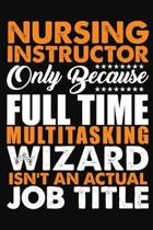 Nursing Instructor Only Because Full Time Multitasking Wizard Isnt An Actual Job Title