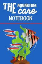 The Aquarium Care notebook: Customized Compact Aquarium Logging Book, Thoroughly Formatted, Great For Tracking & Scheduling Routine Maintenance, I