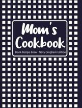 Mom's Cookbook Blank Recipe Book Navy Gingham Edition