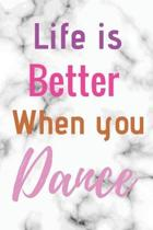 Life Is Better When You Dance: Ballet journal - Black- Ballet Ruled lined White Notebook Cover Logbook page 6x9 inches, 122 pages Perfect to write no