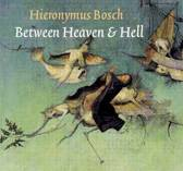Hieronymus Bosch Between Heaven & Hell