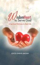Wisdom Heart to Serve God