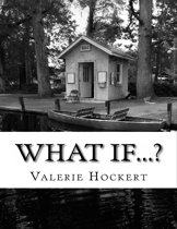 What If...?: A Book of Questions for Thinking, Writing, and Wondering
