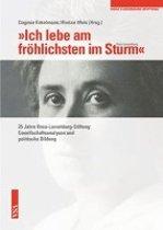 'Ich lebe am fröhlichsten im Sturm' (Rosa Luxemburg)