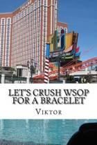 Let's Crush Wsop for a Bracelet