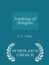 Teaching of Religion - Scholar's Choice Edition