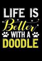 Life is Better With A Doodle: Journal/Notebook to Write & Keep track daily activities - 7x10 Composition Blank Book Gift for Mom, Dad, Students