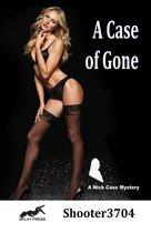 A Case of Gone (A Nick Case Mystery)