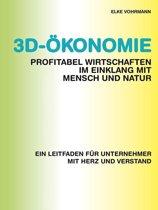 3D-Ökonomie – Profitabel wirtschaften im Einklang mit Mensch und Natur