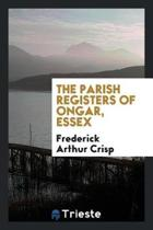 The Parish Registers of Ongar, Essex