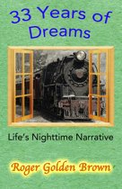 33 Years of Dreams, LIfe's Nighttime Narrative