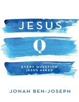 Jesus Q: Every Question Jesus Asked