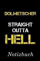 Dolmetscher Straight Outta Hell Notizbuch