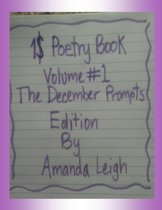 1$ Poetry Book: Volume #1 The December Prompts Edition