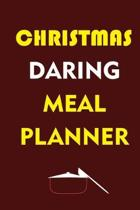 Christmas Daring Meal Planner: Track And Plan Your Meals Weekly (Christmas Food Planner - Journal - Log - Calendar): 2019 Christmas monthly meal plan