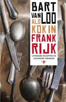 Boek cover Als kok in Frankrijk van Bart van Loo (Paperback)