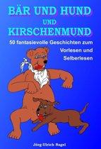 Bär und Hund und Kirschenmund