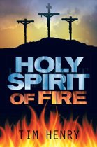 Holy Spirit of Fire