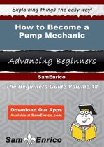 How to Become a Pump Mechanic