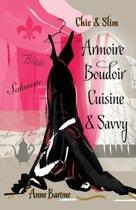 Chic & Slim Armoire Boudoir Cuisine & Savvy