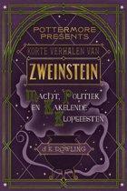 Pottermore Presents (Nederlands) 2 - Korte verhalen van Zweinstein: macht, politiek en kakelende klopgeesten