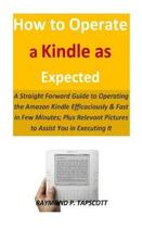 How to Operate a Kindle as Expected