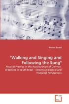 Walking and Singing and Following the Song