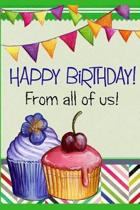 Happy Birthday from All of Us!