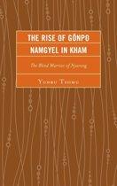 The Rise of Goenpo Namgyel in Kham