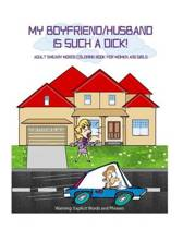 My Boyfriend/Husband Is Such a Dick!