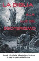 La Biblia a la Luz del Esoterismo