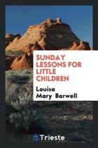 Sunday Lessons for Little Children