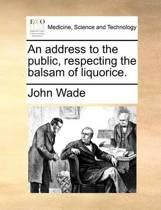 An Address to the Public, Respecting the Balsam of Liquorice