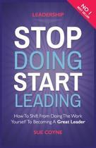 Stop Doing, Start Leading