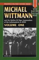 Boek cover Michael Wittmann and the Waffen Ss Tiger Commanders of the Leibstandarte in World War 2, Vol. 1 van Patrick Agte