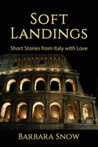 Soft Landings: Short Stories from Italy with Love