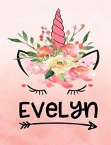 Evelyn: Unicorn Notebook For Girls Named Evelyn Personalized Notebooks Softcover 8.5x11 Wide Rule Blank Lined 100 Pages