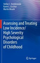Assessing and Treating Low Incidence/High Severity Psychological Disorders of Childhood
