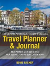 The Ultimate Amsterdam, Bruges & Brussels Travel Planner & Journal