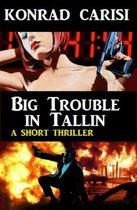 Big Trouble in Tallin