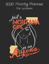 Just a Montana Girl in an Arizona World - 2020 Monthly Planner For Women: Monthly Calendar Goals Todo List Tracker Birthdays Events Ruled Notes Planne