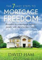David Ham - The 7 Easy Steps to Mortgage Freedom