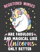 Registered Nurses Are Fabulous And Magical Like Unicorns Only Better