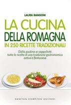 La cucina della Romagna in 250 ricette tradizionali