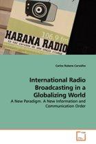 International Radio Broadcasting in a Globalizing World