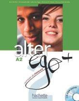 Alter Ego + 2: Livre de L'A(c)La]ve + CD-ROM + Parcours Digital: Alter Ego + 2: Livre de L'A(c)La]ve + CD-ROM + Projets [With CDROM]