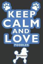 Keep Calm and Love Poodles Notebook
